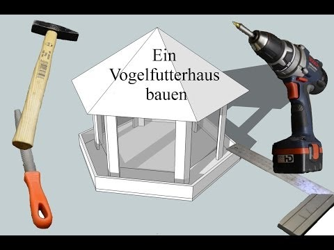 vogelhaus futterhaus herstellen bauen diy bauanleitung doovi. Black Bedroom Furniture Sets. Home Design Ideas