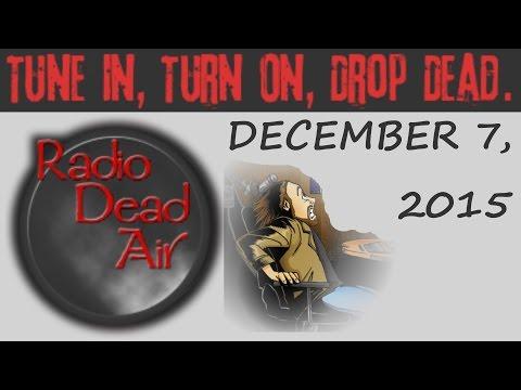 Radio Dead Air: December 7, 2015