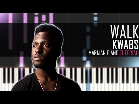 How To Play: Kwabs - Walk (Piano Tutorial)