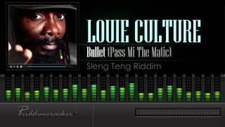 """Louie Culture - Bullet """"Pass Mi The Matic"""" (Sleng Teng Riddim) [HD]"""