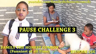 Download Family The Honest Comedy - PAUSE CHALLENGE PART THREE (Family The Honest Comedy) (Episode 166)