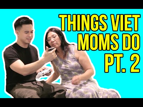 THINGS VIET MOMS DO PT. 2