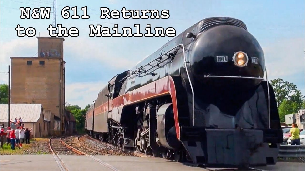 Norfolk & Western 611 Returns to the Mainline