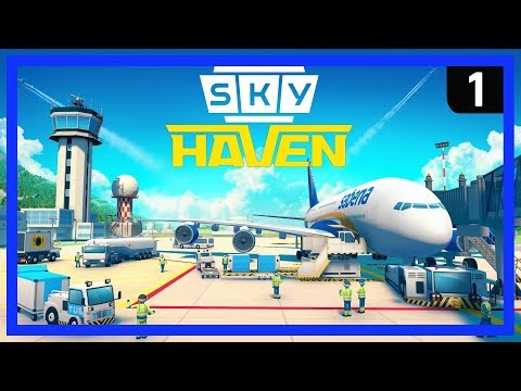SKY HAVEN - This will be the BEST Airport Management Simulation/Tycoon Game EVER! - Ep 1