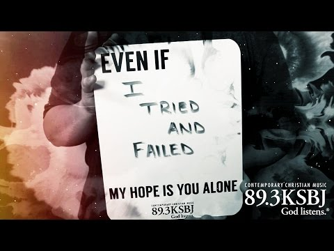 KSBJ | MercyMe - Even If (Inspirational Music Video)