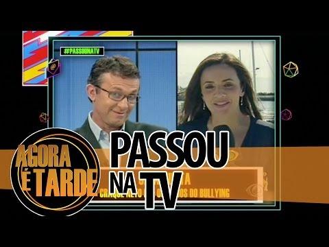 Passou na TV - Agora é Tarde - 0907