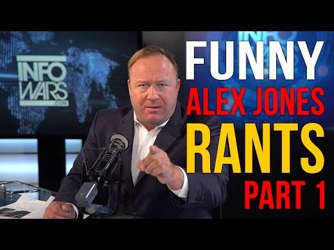 ALEX JONES FUNNIEST RANTS - PART 1