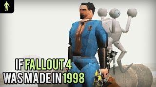 If Fallout 4 was made in 1998