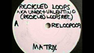 Umek (Recycled Loops) - Matrix