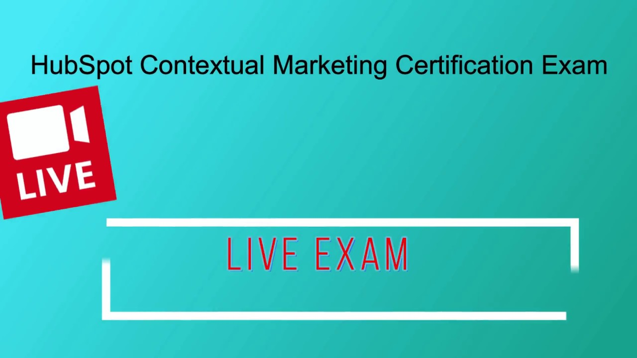Live Hubspot Contextual Marketing Certification Exam Answers For