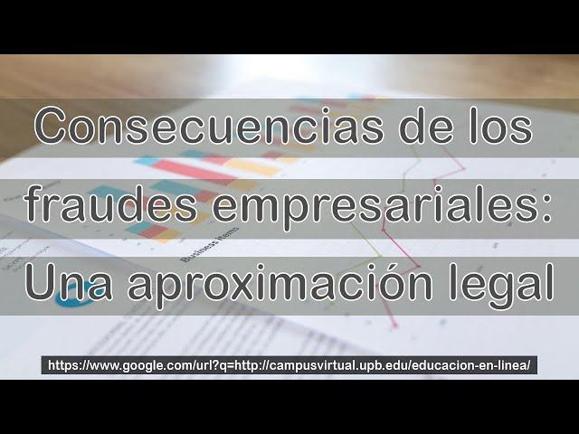 Consecuencias de los fraudes empresariales: Una aproximación legal