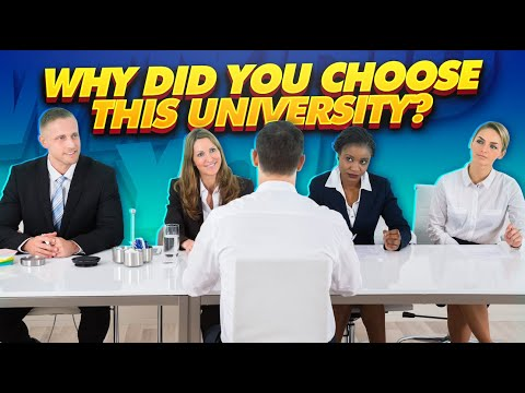 Why Did You Choose This University? BEST ANSWER to this University Admissions Interview Question!