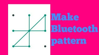 🔥How To Make Bluetooth Pattern 🔥And A To Z Pattern 🔥