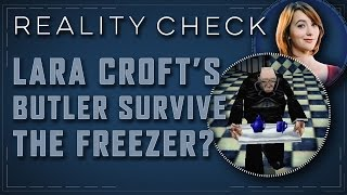 Could Lara Croft's Butler Survive Being Locked in the Freezer? - Reality Check
