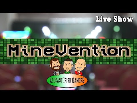 AllCast Irish Gamers | LiveShow | MineVention 2018