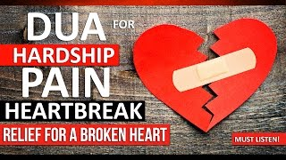 Listen This Dua For Hardship, Anxiety & Heartbreak ᴴᴰ   Relief For A Broken