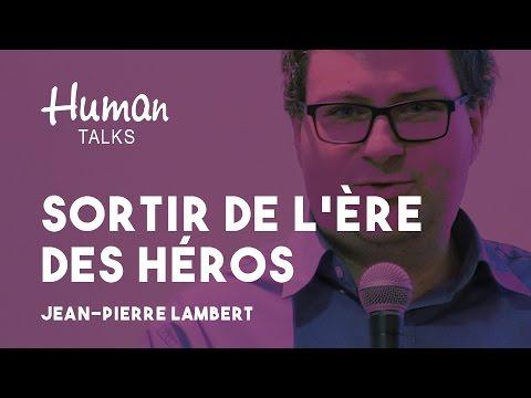 Sortir de l'ère des héros par Jean-Pierre Lambert
