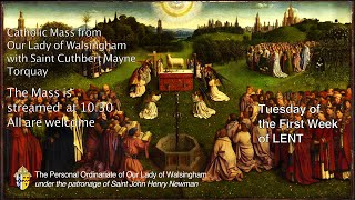 Mass for Tuesday of The First Week of Lent  from Our Lady of Walsingham Torquay