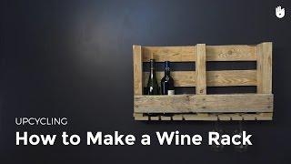 Upcycling: Make a Wine Rack