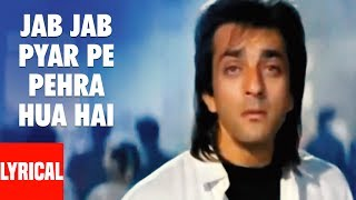 Video Jab Jab Pyar Pe Pehra Hua Hai Lyrical Video | Sadak | Sanjay Dutt, Pooja Bhatt download MP3, 3GP, MP4, WEBM, AVI, FLV Agustus 2018