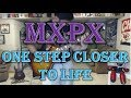 watch he video of MxPx - One Step Closer To Life (Guitar Tab + Cover)