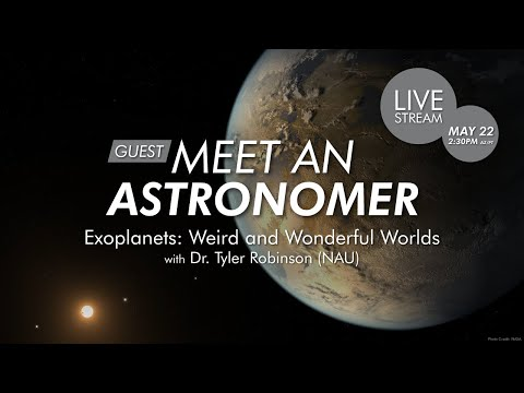 Meet an Astronomer | Exoplanets: Weird and Wonderful Worlds with Dr. Tyler Robinson