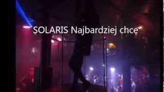 Zespol SOLARIS - Najbardziej chcę (Video Foto Kometa Club)