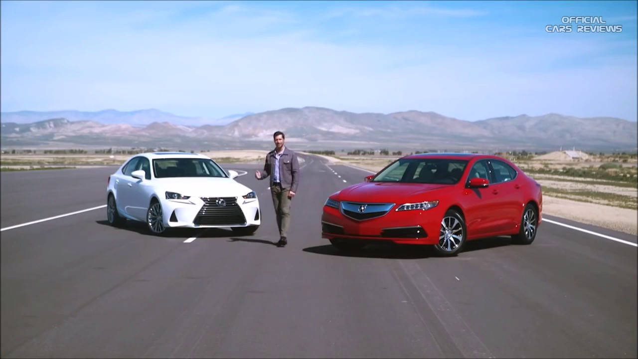 2017 Acura Tlx Vs Lexus Is 250 Review Comparison