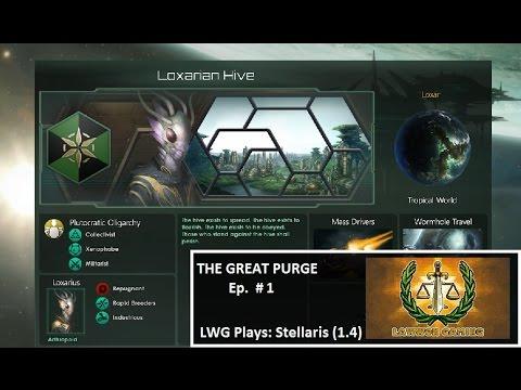 LWG Plays Stellaris 1.4 - The Great Purge #1