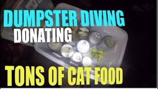 DUMPSTER DIVING FOUND LOTS OF CAT FOOD TO DONATE
