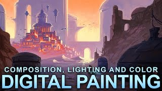 Digital Painting - Composition, Lighting and Color - Part II: Making an image more interesting