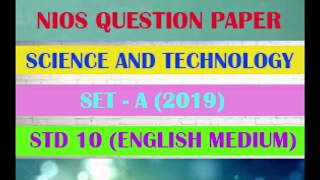 NIOS SCIENCE AND TECHNOLOGY SET - A STD 10 (2019) QUESTION PAPER