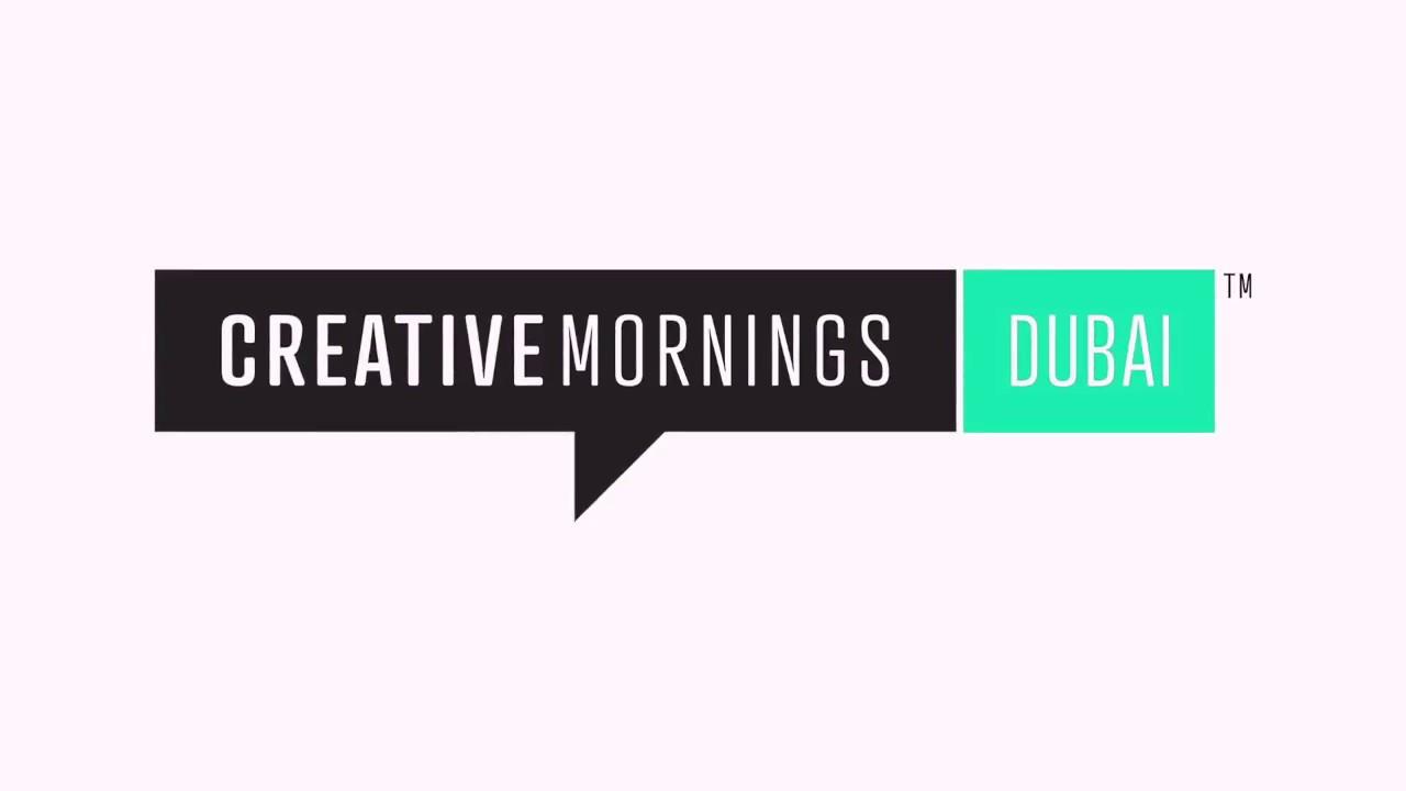 Part 1 of 8: Creative Mornings in Dubai