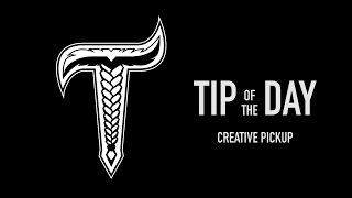 tbl tip of the day creative pickup