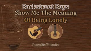 Show Me The Meaning Of Being Lonely - Backstreet Boys (Acoustic Karaoke)