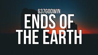 637godwin - Ends of the Earth (Lyrics)