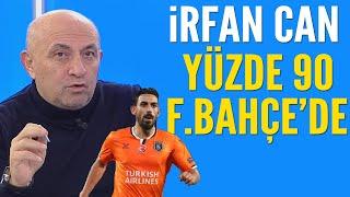 İrfan Can yüzde 90 Fenerbahçe'de! Sinan Engin'den Galatasaraylıları üzecek haber