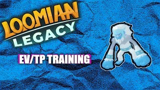 TEACHING YOU HOW TO TP/EV TRAINING IN LOOMIAN LEGACY ROBLOX | PBB2!!! Loomian Legacy | Roblox