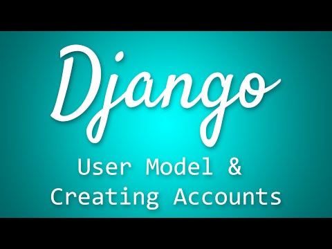 Django Tutorial for Beginners - 35 - User Model and Creating Accounts