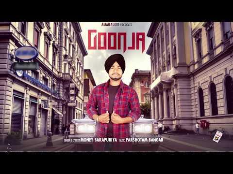 GOONJA (Full Song) | MONEY BARAPURIYA | LATEST PUNJABI SONGS 2018 | MAD 4 MUSIC