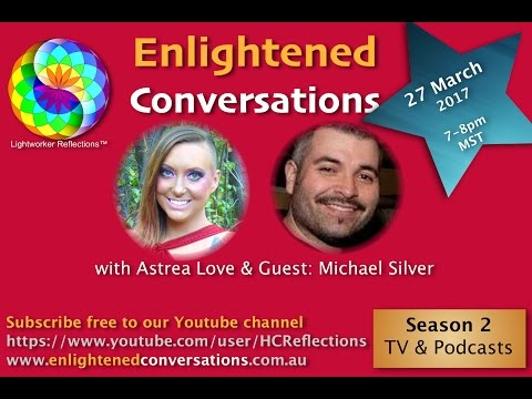 Enlightened Conversations Live Stream with Astrea Love & Guest: Michael Silver