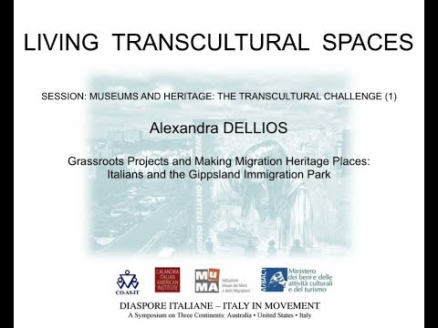 Grassroots Projects & Making Migration Heritage Places: Italians and the Gippsland Immigration Park