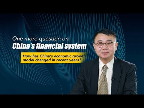 One more question on China's financial system: What are China's economic growth model changes?