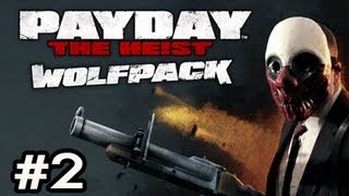 PayDay The Heist WOLFPACK DLC Ep.2 w/Nova, SSoH & Danz - THE GETAWAY