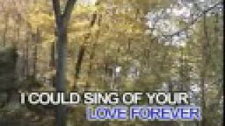 I COULD SING OF YOUR LOVE FOREVER KE