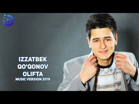 Izzatbek Qo'qonov - Olifta | Иззатбек Куконов - Олифта (music version 2019)
