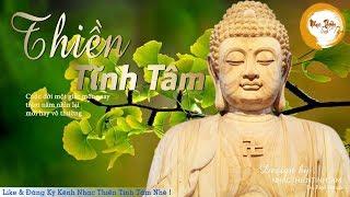Nhạc Thiền Tĩnh Tâm - Nhạc thiền hay giúp giảm stress, ngủ ngon hơn 2019