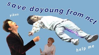 someone PLEASE save DOYOUNG from nct (ft. johnny + haechan) [part 1/2]