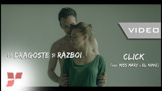 "Download Click feat. Miss Mary & El Nino - ""De dragoste și război"" (VIDEO) 