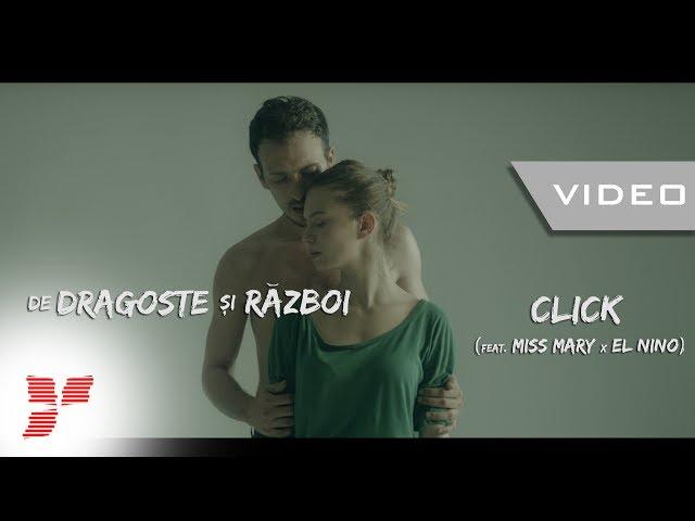 Click - De dragoste si razboi (feat Miss Mary x El Nino) || Video